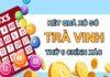 Dự đoán XSTV 26/3/2021 chốt lô VIP Trà Vinh thứ 6