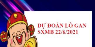 Dự đoán loto gan SXMB 22/6/2021 hôm nay