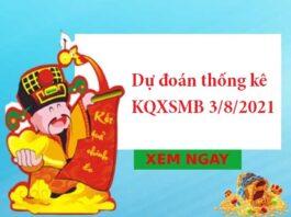 Dự đoán thống kê KQXSMB 3/8/2021